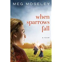 Book Review: When Sparrows Fall by Meg Mosely