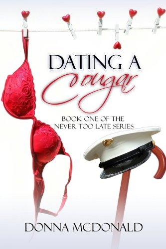 Dating A Cougar: Book One of the Never Too...