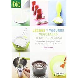 Leches y yogures vegetales hechos en casa (Cocina bio)