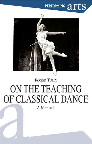 On the Teaching of Classical Dance: A Manual (Performing Arts)