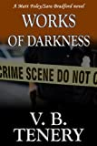 Works of Darkness: Christian Romantic Suspense (Matt Foley/Sara Bradford series Book 1)