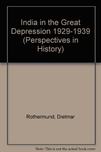 India in the Great Depression, 1929-1939 (Perspectives in History, Vol. 6)