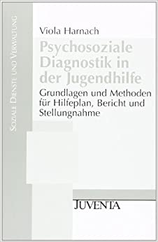 Psychosoziale Diagnostik in der Jugendhilfe: Grundlagen