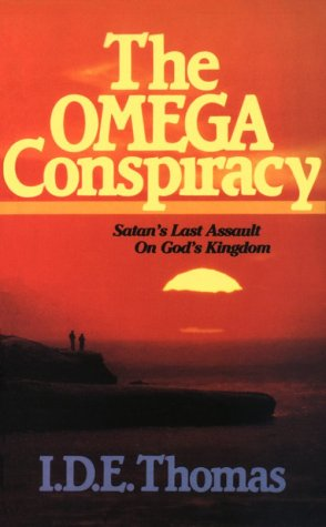 Omega Conspiracy: Satan's Last Assault on God's Kingdom