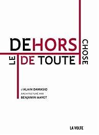 Le Dehors De Toute Chose : dehors, toute, chose, Dehors, Toute, Chose, Alain, Damasio, Babelio