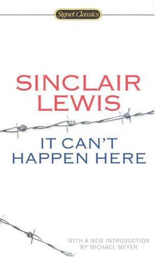 It Can't Happen Here (Signet Classics): Sinclair Lewis, Michael Meyer: 9780451529299: Amazon.com: Books