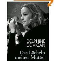 Das Lächeln meiner Mutter / Delphine de Vigan