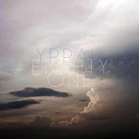 Yppah, Eighty One