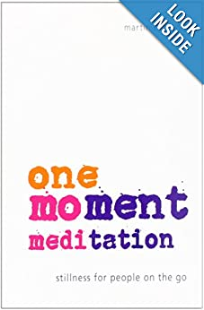 One-Moment Meditation: Stillness for People on the Go