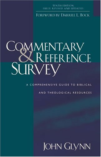 Commentary and Reference Survey: A Comprehensive Guide to Biblical and Theological Resources