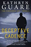 Deceptive Cadence: The Virtuosic Spy - Book One (Suspense/Adventure)