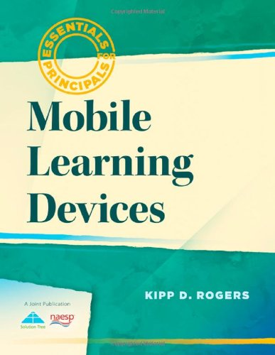 Mobile Learning Devices (Essentials for Principals): Kipp D. Rogers: 9781935542698: Amazon.com: Books