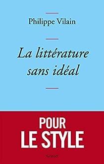 La littérature sans idéal par Vilain