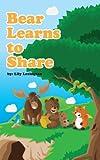 Bear Learns to Share (Fun Rhyming Children's Books)