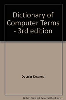 Dictionary of Computer Terms - 3rd edition: Amazon.com: Books