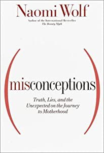 "Cover of ""Misconceptions: Truth, Lies, an..."