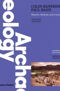 Archaeology: Theories, Methods, and Practice (Seventh Edition)