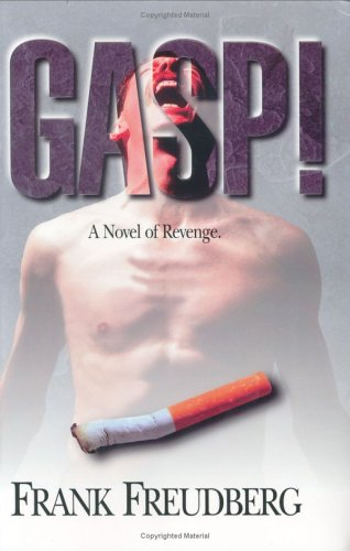 Gasp!: A Novel of Revenge: Frank Freudberg: 9781569800713: Amazon.com: Books