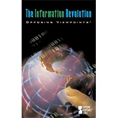 Opposing Viewpoints Series - The Information Revolution (paperback edition)