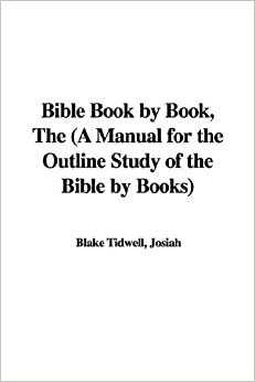 Bible Book by Book, The (A Manual for the Outline Study of