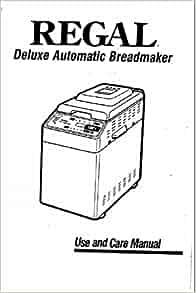 Regal Bread Machine Manual & Recipes (Model: K6732): Bread