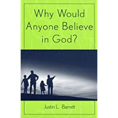 Why Would Anyone Believe in God? (Cognitive Science of Religion Series)