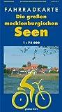 Die großen mecklenburgischen Seen 1 : 75 000 Fahrradkarte: Mit UTM-Gitter für GPS