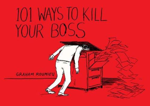 101 Ways to Kill Your Boss
