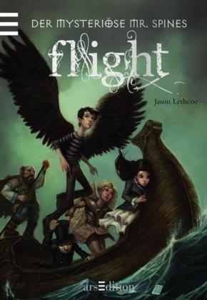 Der mysteriöse Mr Spines, Jason Lethcoe, Flight