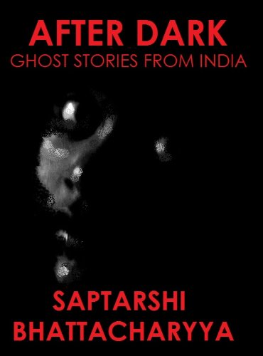 After Dark: Ghost Stories From India