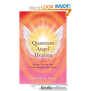 Quantum Angel Healing: Energy Therapy and Communication with Angels