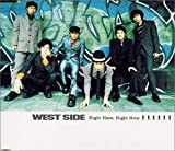 Right Here,Right Now [Maxi] / WEST SIDE (演奏); 横山輝一, パーシー・メイフィールド, 伊藤洋介, 笹本安詞 (その他) (CD - 2001)