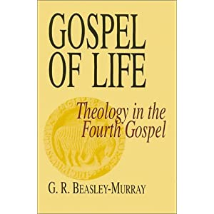 Gospel of Life: Theology in the Fourth Gospel (The 1990 Payton Lectures)
