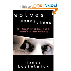 Wolves among Sheep : The True Story of Murder in a Jehovah's Witness Community