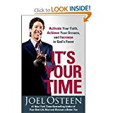 It's Your Time: Activate Your Faith, Achieve Your Dreams, and Increase in God's Favor [Paperback]