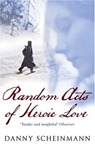 "Cover of ""Random Acts of Heroic Love"""