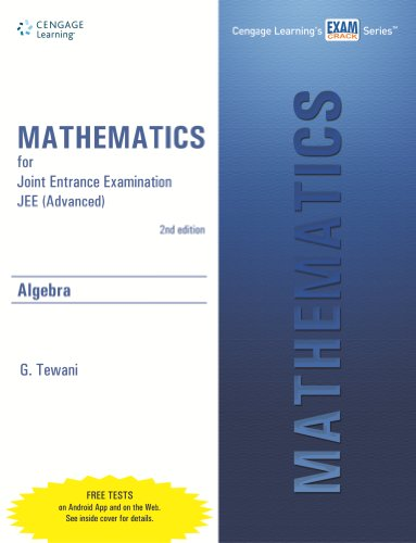 Mathematics for Joint Entrance Examination JEE (Advanced): Algebra