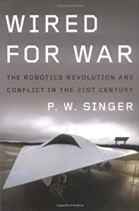 """Cover of """"Wired for War: The Robotics Rev..."""