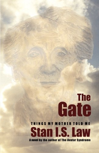 The Gate: Things My Mother Told Me: Stanislaw Kapuscinski (aka Stan I.S. Law): 9780978026707: Amazon.com: Books