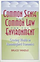 Common Sense and Common Law for the Environment