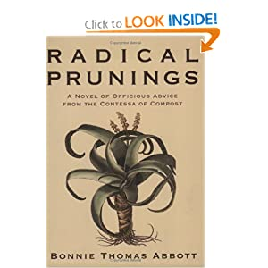 Radical Prunings: A Novel: A Novel of Officious Advice from the Contessa of Compost