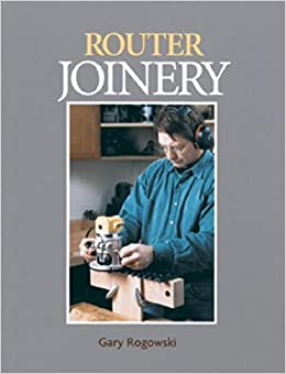 Router Joinery: with Gary Rogowski (Fine Woodworking DVD Workshop ...