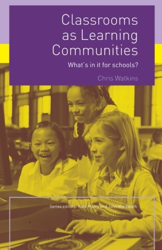 Classrooms as Learning Communities: What's In It For Schools?