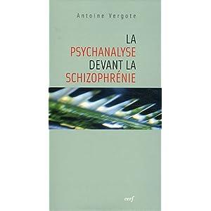 La psychanalyse devant la schizophrénie