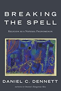 "Cover of ""Breaking the Spell: Religion as..."