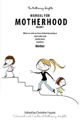 Jeanmarie Winders The Mothering Heights Manual for