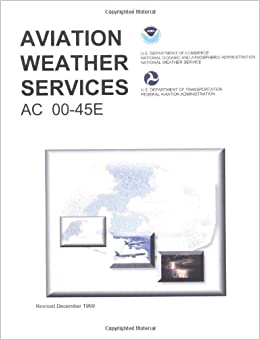 Aviation Weather Services: AC 00-45E (FAA Handbook