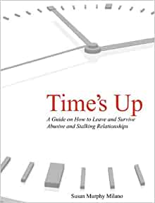 Amazon.com: Time's Up: How to Escape Abusive and Stalking