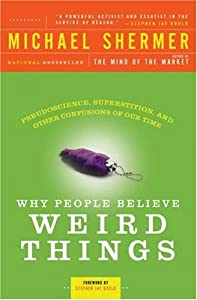 "Cover of ""Why People Believe Weird Things..."