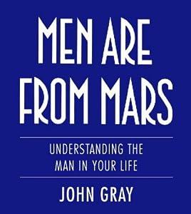 "Cover of ""MEN ARE FROM MARS: UNDERSTANDIN..."